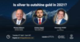 Exclusive webinar speaker presentation: is Silver to Outshine Gold in 2021?