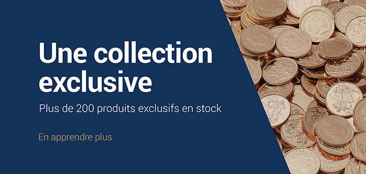 Une collection exclusive